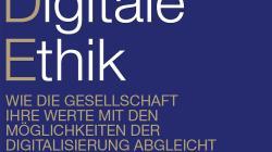 Whitepaper «Digitale Ethik: Wie die Gesellschaft ihre Werte mit den Möglichkeiten der Digitalisierung abgleicht»